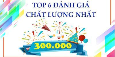 TOP 6 ĐÁNH GIÁ CHẤT LƯỢNG NHẤT – NHẬN VOUCHER TIKI 300.000 ĐỒNG
