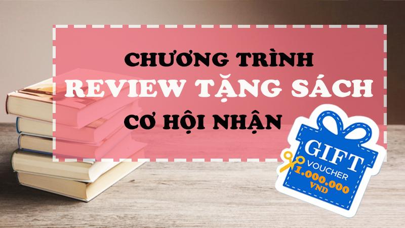 Chương trình Review tặng Sách - Cơ hội nhận Gift Voucher 1.000.000 Đồng