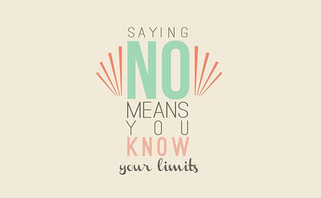 """""""Say NO"""" là một thói quen quan trọng để bạn phát triển bản thân và công việc"""